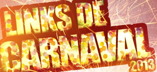 Mega lista de links para o carnaval 2013